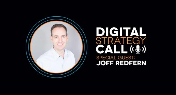 Digital Strategy Call with Guest Joff Redfern